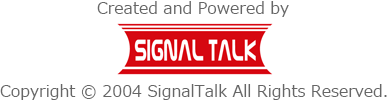 Created and Powered by SignalTalk   Copyright © 2004 SignalTalk All Rights Reserved.